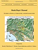 ShakeMap Manual: Technical Manual, Users Guide, and Software Guide, David Wald and Bruce Worden, 1499159676