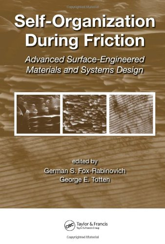 Self-Organization During Friction: Advanced Surface-Engineered Materials and Systems Design (Materials Engineering)
