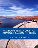 Windows Server 2008/R2. Administración de Redes, Antonio Prieto, 1494262207