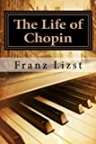 The Life of Chopin, Franz Lizst, 1463574797