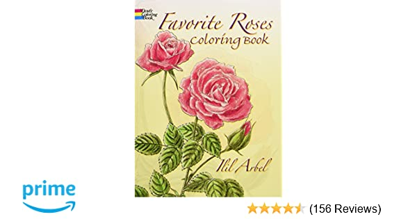 Favorite Roses Coloring Book (Dover Nature Coloring Book): Ilil ...