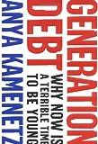 Generation Debt, Anya Kamenetz, 1594489076