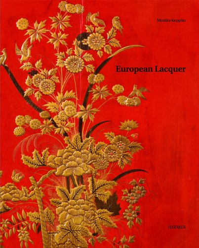 European Lacquer: Selected Works from the Museum für Lackkunst (European Lacquer)