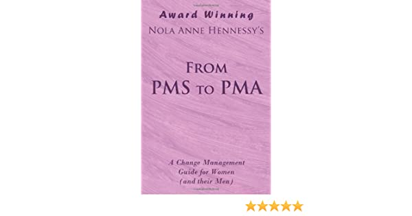 Manual From PMS to PMA: A Change Management Guide for Women (and