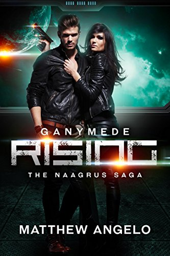 Ganymede Rising (Naagrus Saga Book 1)