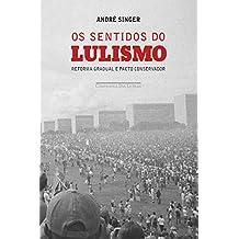 Os sentidos do lulismo: Reforma gradual e pacto conservador