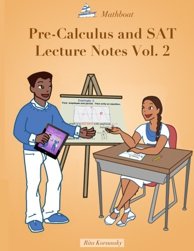 Pre-Calculus and SAT Lecture Notes Vol.2: Precalculus with limits and derivatives Vol.2 (Volume 2)