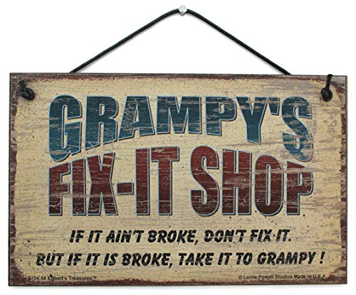 Egbert's Treasures 5X8 FIX-IT Shop Sign Saying, GRAMPY'S FIX-IT Shop IF IT Ain't Broke, Don't FIX IT. BUT IF IT is Broke, TAKE IT to Grampy! Decorative Fun Universal Household Signs from