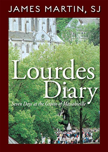 Lourdes Diary: Seven Days at the Grotto of Massabieille Paperback – May 1, 2006