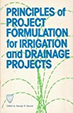Principles of Project Formulation for Irrigation and Drainage Projects, George R. Baumli, 0872623459