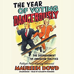 The Year of Voting Dangerously Hörbuch