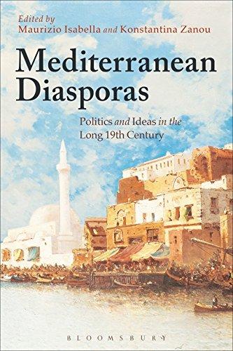 Mediterranean Diasporas: Politics and Ideas in the Long 19th Century