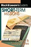 Mack & Leeann's Guide to Short-Term Missions 0th Edition