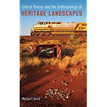 Critical Theory and the Anthropology of Heritage Landscapes