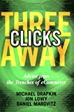 Three Clicks Away, Michael Drapkin and Jon Lowy, 0471396826