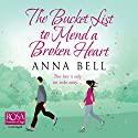 The Bucket List to Mend a Broken Heart Hörbuch von Anna Bell Gesprochen von: Penny Andrews