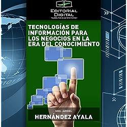 Tecnologías de la Información para los negocios en la era del conocimiento