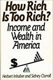 img - for How Rich Is Too Rich?: Income and Wealth in America (NATO Asi Series B. Physics; 268) by Sidney Carroll (1992-01-30) book / textbook / text book