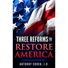 Three Reforms to Restore America