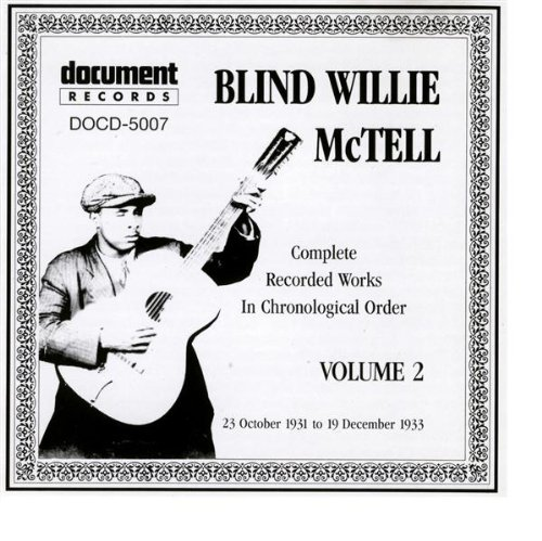 Blind Willie McTell: Complete Recorded Works in Chronological Order, Vol. 2: 1931-1933