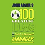 John Adair's 100 Greatest Ideas for Being a Brilliant Manager | John Adair