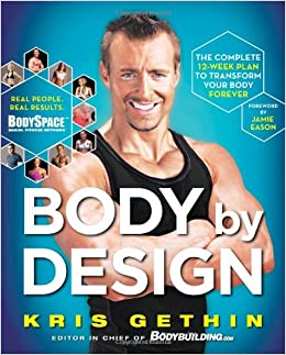 Body By Design The Complete 12 Week Plan To Transform Your Body
