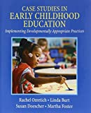 img - for Case Studies in Early Childhood Education: Implementing Developmentally Appropriate Practices by Rachel Ozretich (2009-03-07) book / textbook / text book