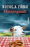 Hüttengaudi: Ein Alpen-Krimi (Alpen-Krimis, Band 3)
