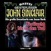 Verflucht bis in den Tod (John Sinclair 1712) | Jason Dark