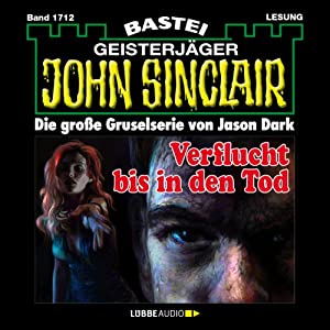 Verflucht bis in den Tod (John Sinclair 1712) Hörbuch