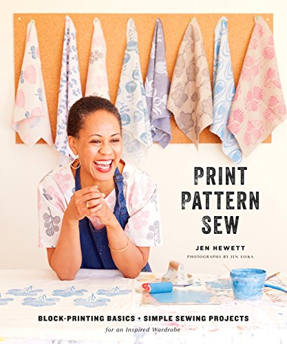 Book Cover: Print, Pattern, Sew: Block-Printing Basics   Simple Sewing Projects for an Inspired Wardrobe