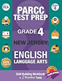 PARCC Test Prep Grade 4 New Jersey English Language Arts: Workbook and 2 New Jersey PARCC ELA Practice Tests, PARCC Test Prep Grade 4 For NJ, New ... Book Grade 4, Common Core Grade 4 PARCC