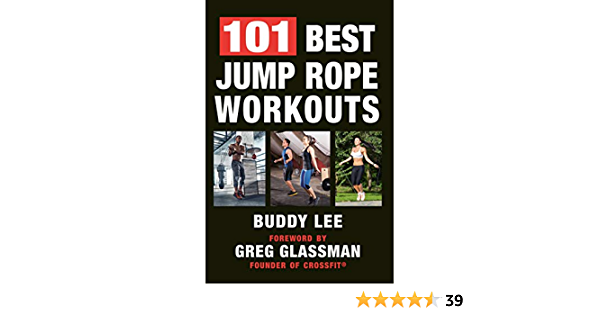 101 Best Jump Rope Workouts: The Ultimate Handbook for the ...