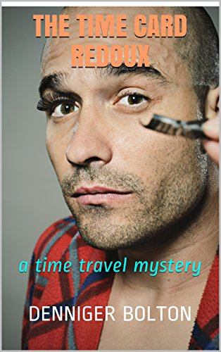 The Time Card Redoux: a time travel mystery (The Time Card Series Book 2)