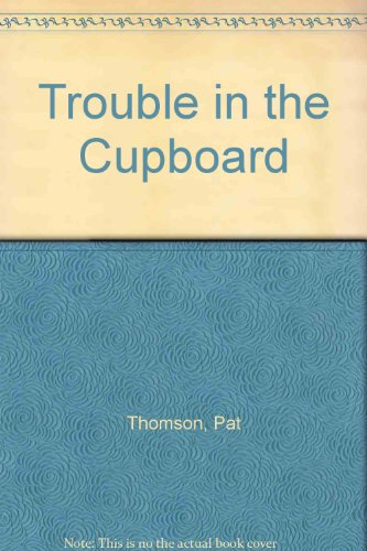Trouble in the Cupboard