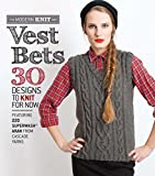 Vest Bets: 30 Designs to Knit for Now Featuring 220 Superwash® Aran from Cascade Yarns (The Modern Knit Mix)