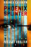 img - for Phoenix Splinter (Project Horizon) book / textbook / text book