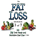 Fat Loss Tips 3: The Fat Loss Series: Book 3 of 7: 30 Fat Loss Meals and Nutrition Diet Plan | V. Noot