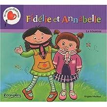 Fidélie et Annabelle: La trisomie