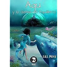 Aqu y la Gema del Equilibrio (Leyendas del Mundo Mágico nº 1) (Spanish Edition)