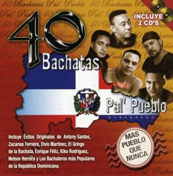 Various Artists - 40 Bachatas Pal Pueblo: Mas Pueblo Que Nunca by Various Artists - Amazon.com Music