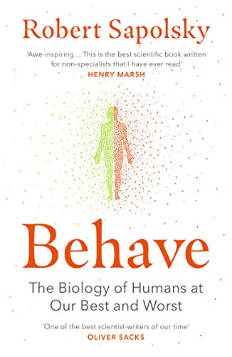 Behave the biology of humans at our best and worst 01 robert m behave the biology of humans at our best and worst by sapolsky robert fandeluxe Images