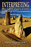img - for Interpreting the Land Down Under: Australian Heritage Interpretation and Tour Guiding book / textbook / text book