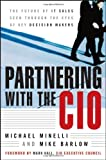 Partnering with the CIO, Michael Minelli and Mike Barlow, 0470122447