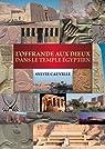 L'Offrande aux dieux dans le temple égyptien par Cauville