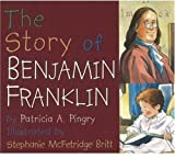 The Story of Benjamin Franklin, Patricia A. Pingry, 0824942272