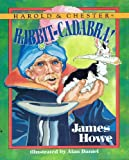 Rabbit-Cadabra!, James Howe, 0688104037