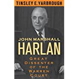 John Marshall Harlan: Great Dissenter of the Warren Court