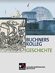 Buchners Kolleg Geschichte - Ausgabe Niedersachsen Abitur 2014/2015 / Abitur 2017