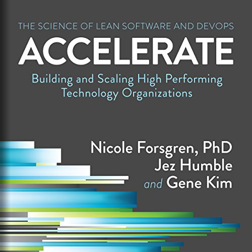 Pdf Technology Accelerate: Building and Scaling High Performing Technology Organizations